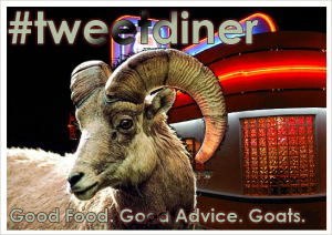 #tweetdiner - Good food. Good advice. Goats.